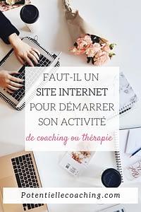 Faut-il un site internet pour démarrer son activité de coaching outhérapie ?