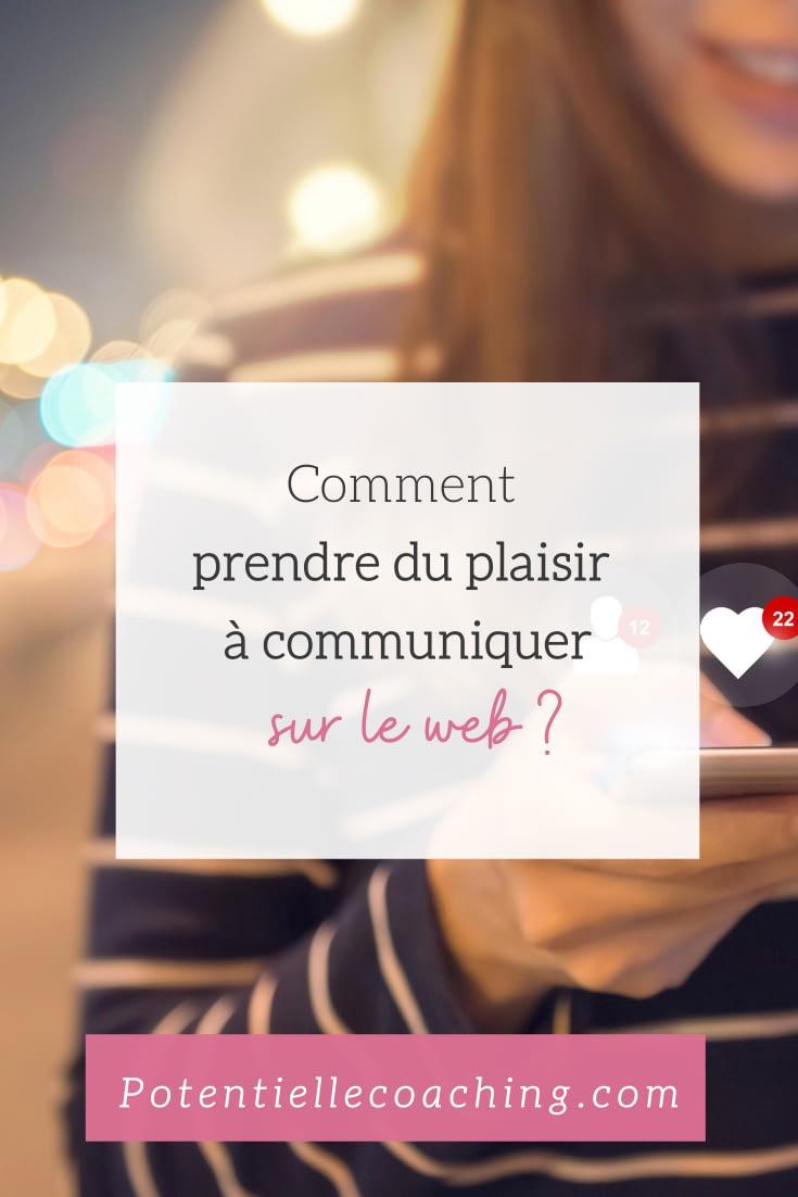 Comment prendre plaisir à communiquer sur le web