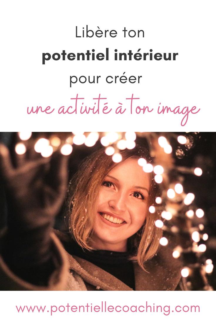 libère ton potentiel intérieur pour créer une activité à ton image