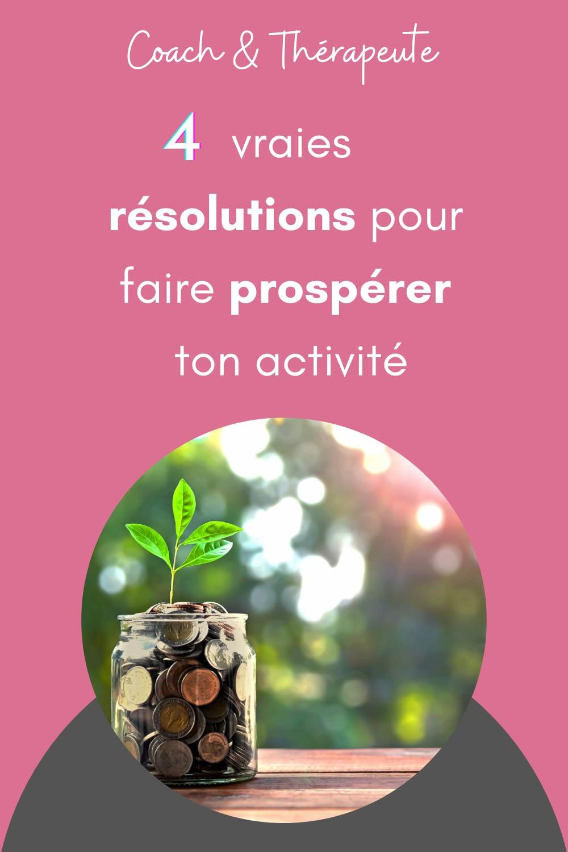 4 vraies résolutions pour faire prospérer ton activité