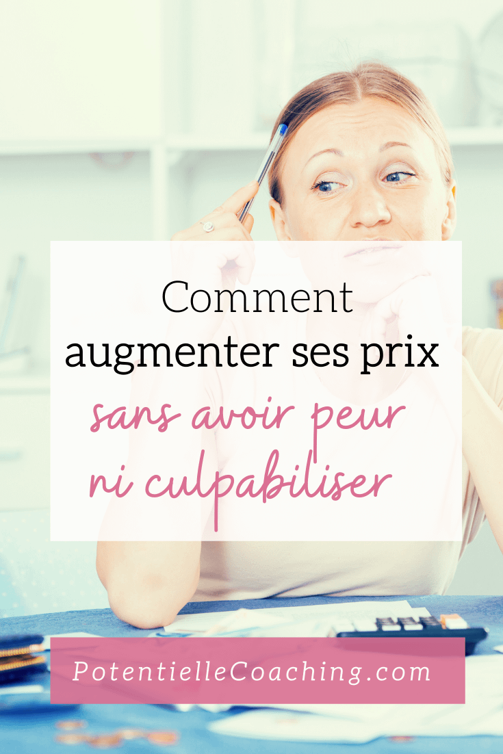 Comment augmenter tes prix sans culpabiliser