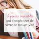 5 freins invisibles qui t'empêchent de vivre de ton activité