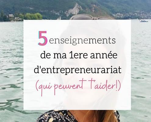 5 enseignements de ma 1ere année d'entrepreneurariat (et qui peuvent t'aider!)